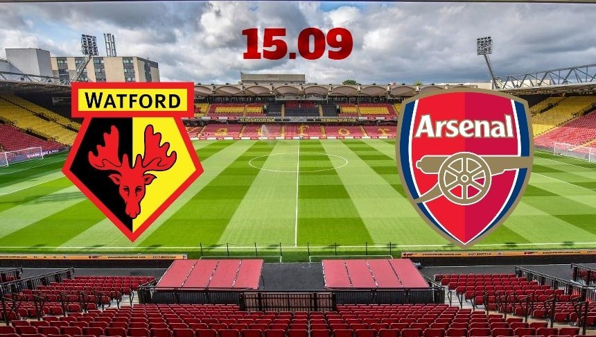 Watford vs Arsenal Prediction and Preview on 15.09.2019 EPL Match