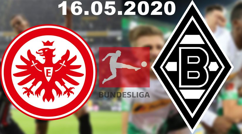Eintracht Frankfurt  vs Borussia Monchengladbach Prediction: Bundesliga Match on 16.05.2020