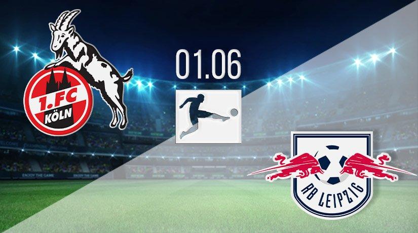 FC Köln vs RB Leipzig Prediction: Bundesliga Match on 01.06.2020