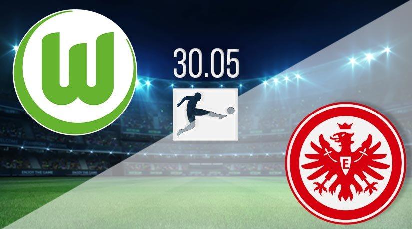 Wolfsburg vs Eintracht Frankfurt Prediction: Bundesliga Match on 30.05.2020