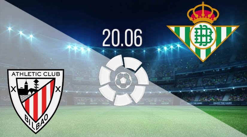 Athletic Bilbao vs Real Betis Prediction: La Liga Match on 20.06.2020