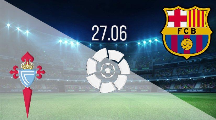 Celta Vigo vs Barcelona Prediction: La Liga Match on 27.06.2020