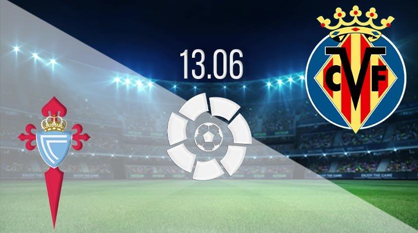 Celta Vigo vs Villarreal Prediction: La Liga Match on 13.06.2020