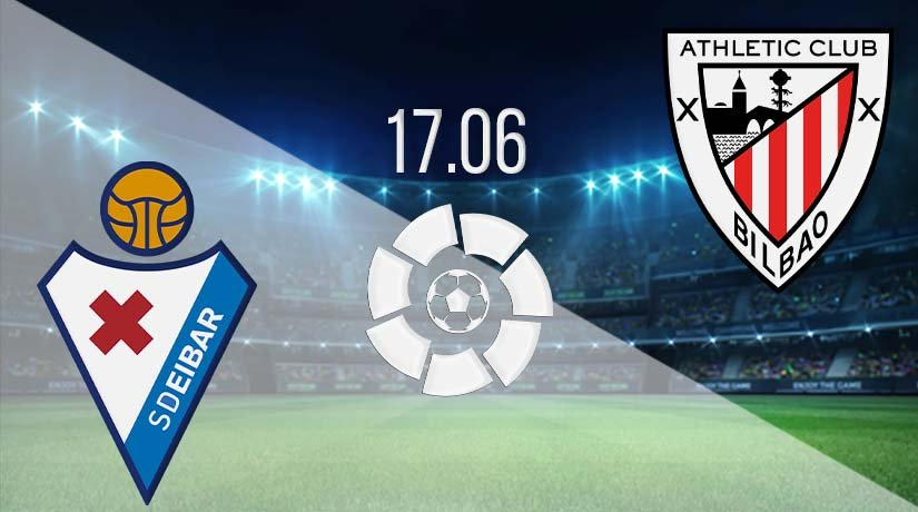 Eibar vs Athletic Bilbao Prediction: La Liga Match on 17.06.2020