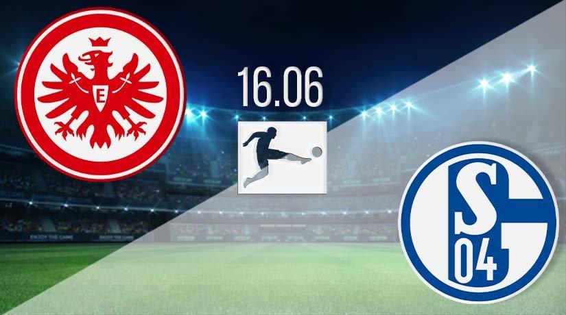 Eintracht Frankfurt vs Schalke Prediction: Bundesliga Match on 16.06.2020