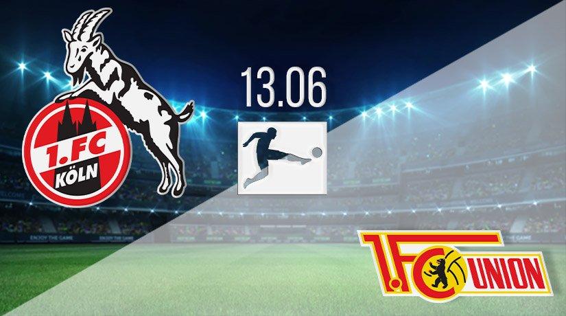 FC Köln vs Union Berlin Prediction: Bundesliga Match on 13.06.2020