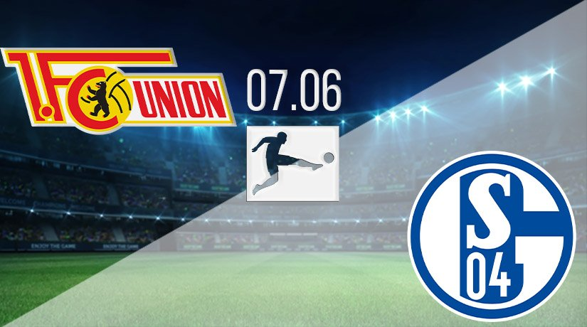 FC Union Berlin vs Schalke Prediction: Bundesliga Match on 07.06.2020