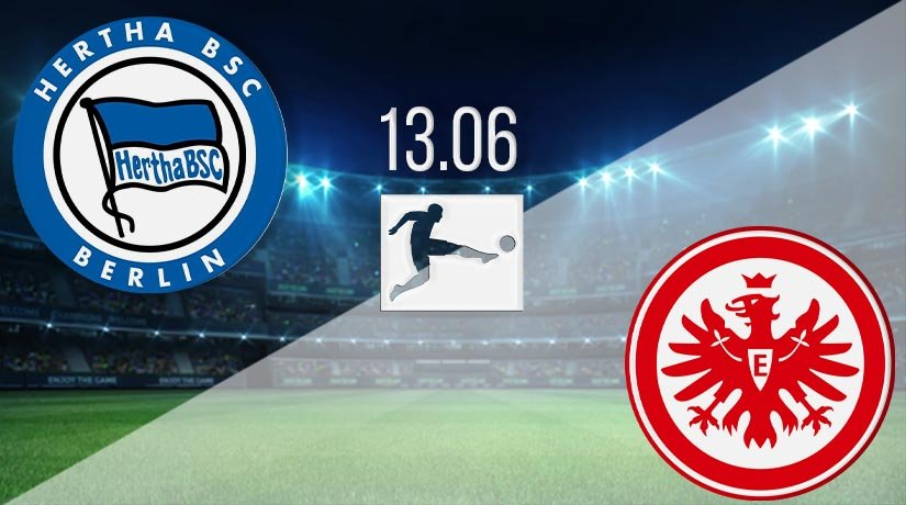 Hertha Berlin vs Eintracht Frankfurt Prediction: Bundesliga Match on 13.06.2020