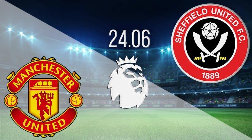 Manchester United vs Sheffield United Prediction: Premier League Match on 24.06.2020