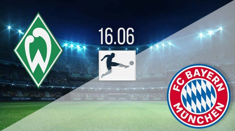 Werder Bremen vs Bayern Munich Prediction: Bundesliga Match on 16.06.2020