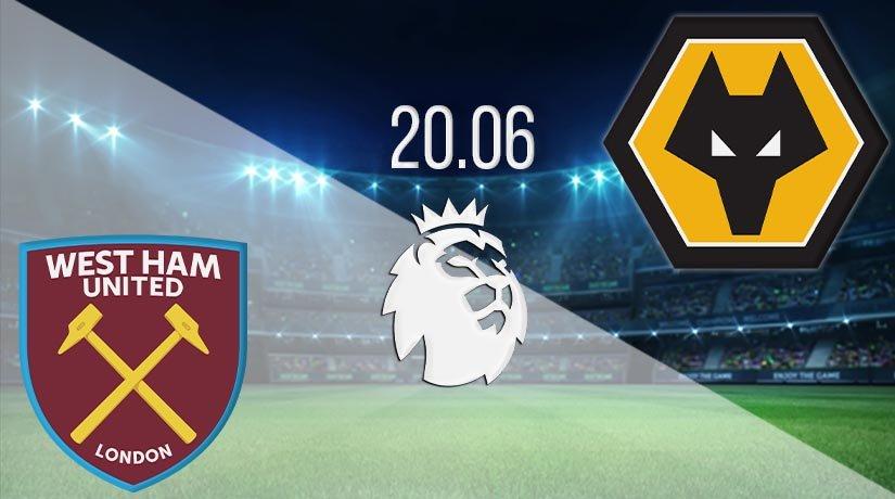 West Ham United vs Wolverhampton Wanderers Prediction: Premier League Match on 20.06.2020
