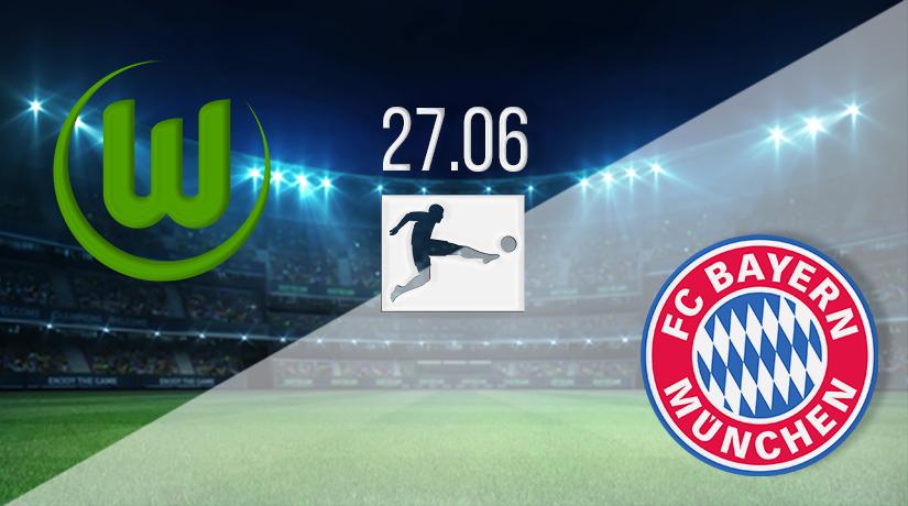 Wolfsburg vs Bayern Munich Prediction: Bundesliga Match on 27.06.2020
