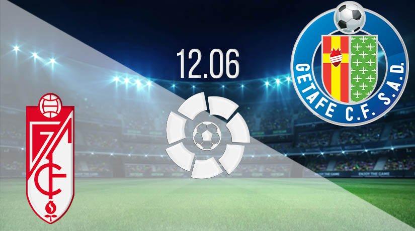 Granada vs Getafe Prediction: La Liga Match on 12.06.2020