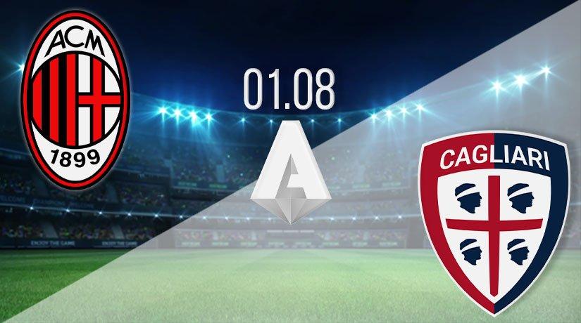 AC Milan vs Cagliari Prediction: Serie A Match on 01.08.2020