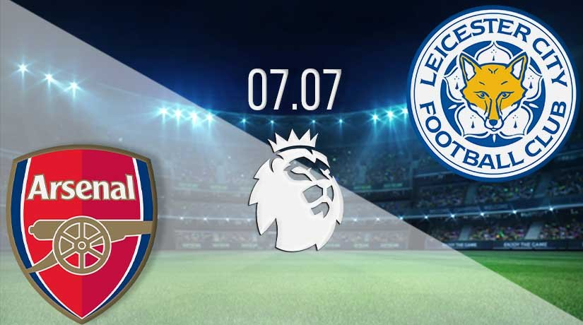 Arsenal vs Leicester City Prediction: Premier League Match on 07.07.2020