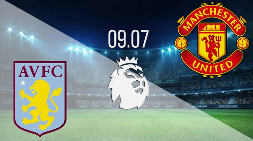 Aston Villa vs Manchester United Prediction: Premier League Match on 09.07.2020