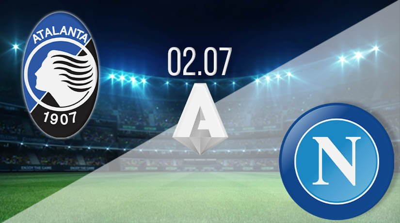Atalanta vs Napoli Prediction: Serie A Match on 02.07.2020