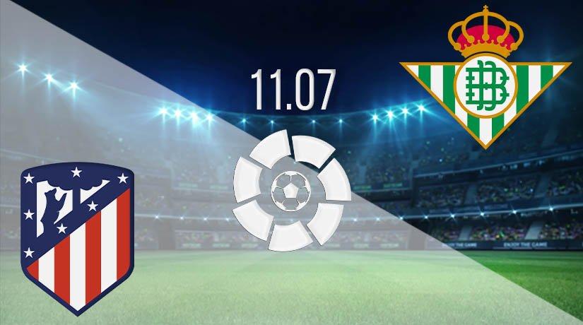 Atletico Madrid vs Real Betis Prediction: La Liga Match on 11.07.2020