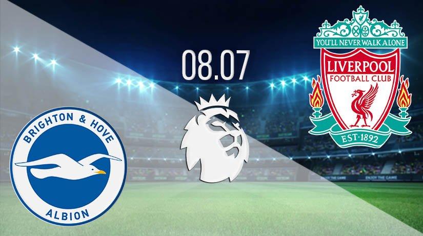 Brighton & Hove Albion vs Liverpool Prediction: Premier League Match on 08.07.2020