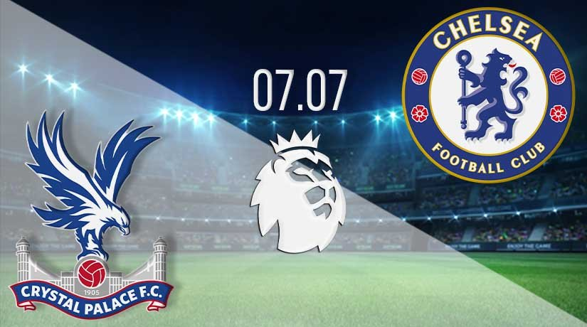 Crystal Palace vs Chelsea Prediction: Premier League Match on 07.07.2020