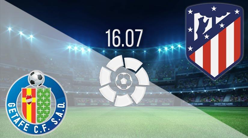 Getafe vs Atletico Madrid Prediction: La Liga Match on 16.07.2020