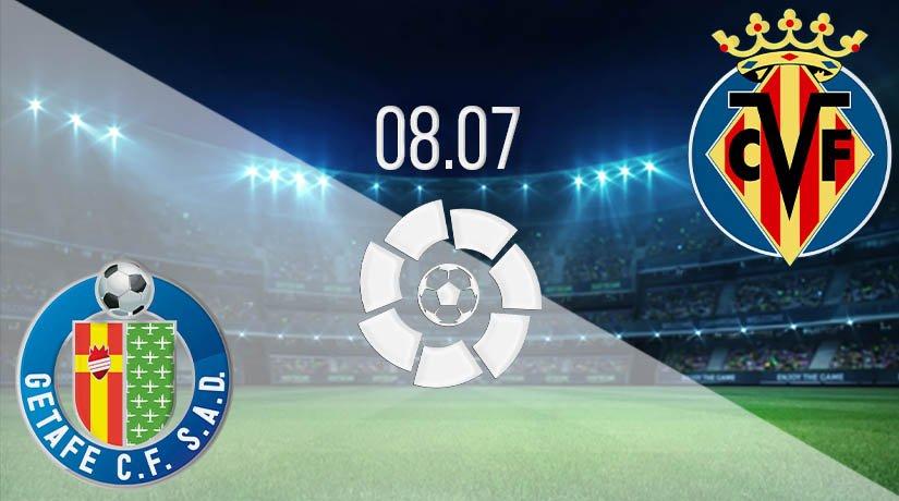 Getafe vs Villarreal Prediction: La Liga Match on 08.07.2020