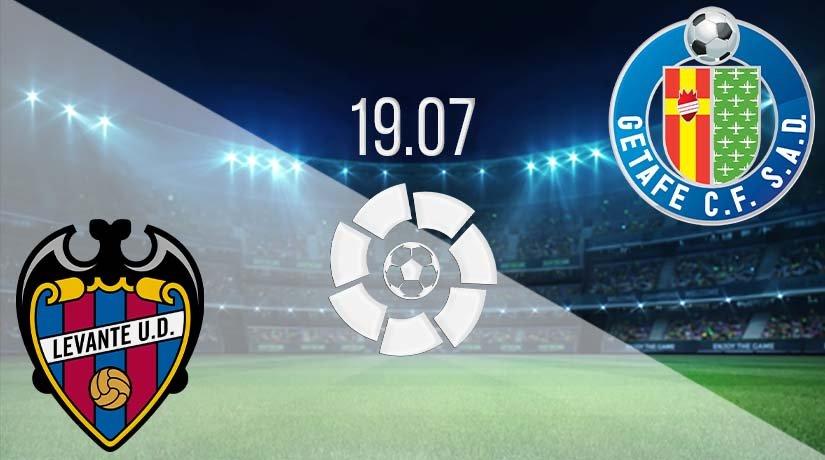 Levante vs Getafe Prediction: La Liga Match on 19.07.2020