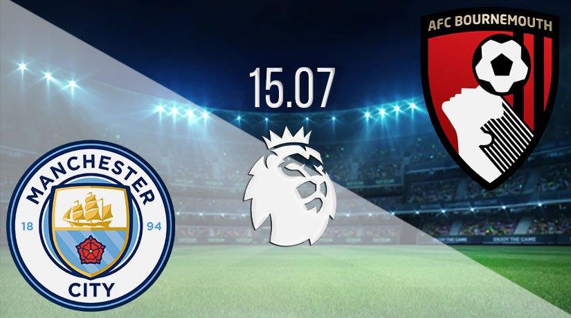 Manchester City vs Bournemouth Prediction: Premier League Match on 15.07.2020