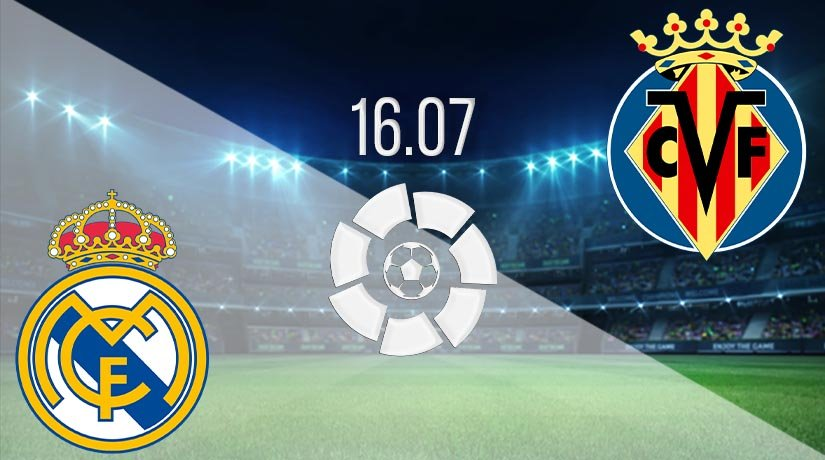 Real Madrid vs Villarreal Prediction: La Liga Match on 16.07.2020