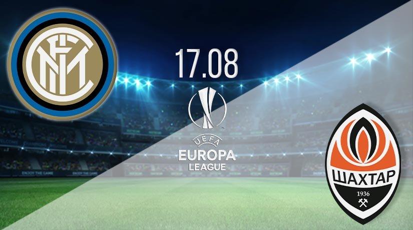Inter Milan vs Shakhtar Donetsk Prediction: UEL Match on 17.08.2020