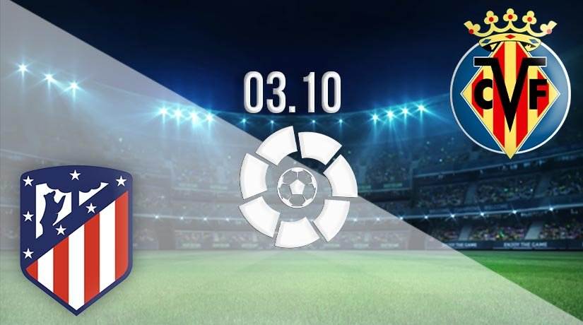Atletico Madrid vs Villarreal Prediction: La Liga Match on 03.10.2020