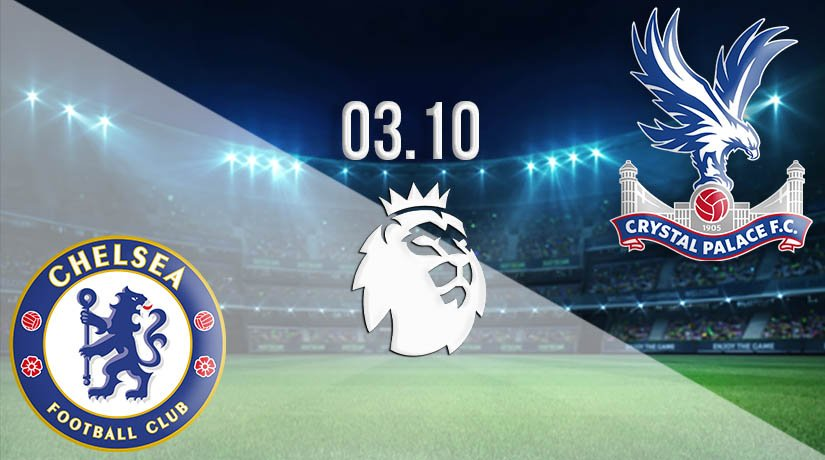 Chelsea vs Crystal Palace Prediction: Premier League Match on 03.10.2020
