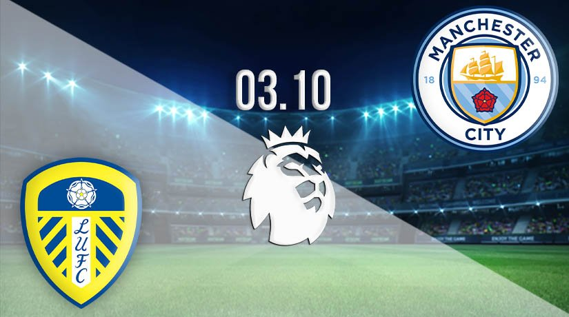 Leeds United Vs Manchester City Prediction Pl Match 03 10 2020 22bet