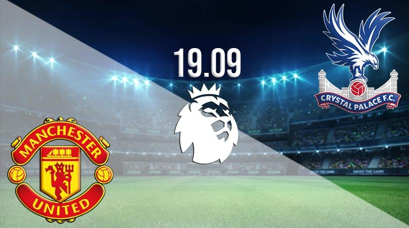 Manchester United vs Crystal Palace: PL Match on 19.09.2020