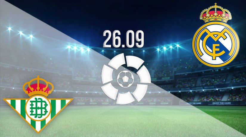 Real Betis vs Real Madrid Prediction: La Liga Match on 26.09.2020