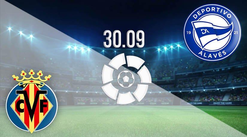 Villarreal vs Alaves Prediction: La Liga Match on 30.09.2020