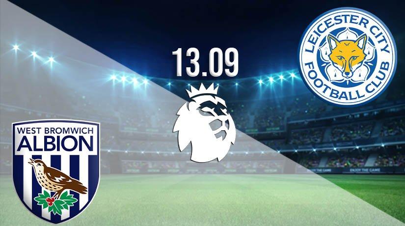 West Bromwich Albion vs Leicester City Prediction: Premier League Match on 13.09.2020