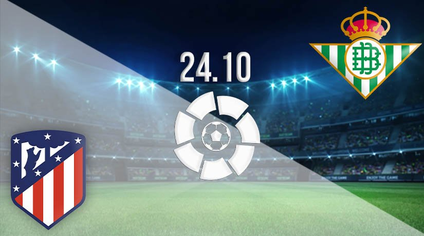 Atletico Madrid vs Real Betis Prediction: La Liga on 24.10.2020