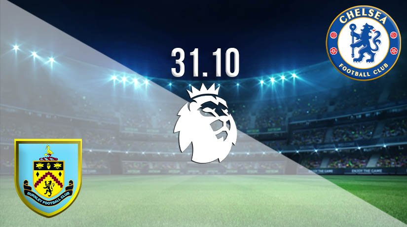 Burnley vs Chelsea Prediction: Premier League Match on 31.10.2020
