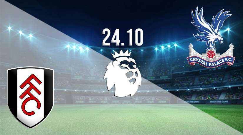 Fulham vs Crystal Palace Prediction: Premier League Match on 24.10.2020