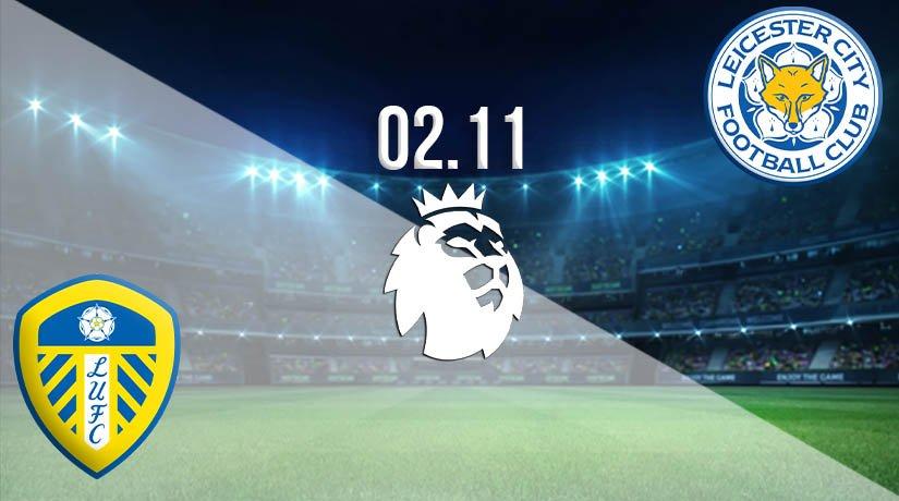 Leeds vs Leicester Prediction: Premier League Match on 02.11.2020