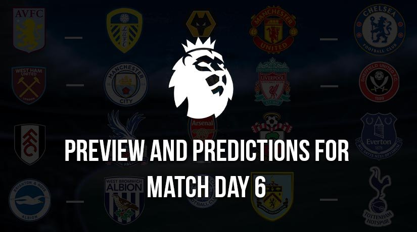 English Premier League Preview and Predictions for Matchweek 6 – 2020/21 Season