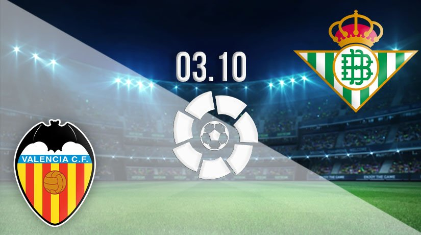 Valencia vs Real Betis Prediction: La Liga Match on 03.10.2020