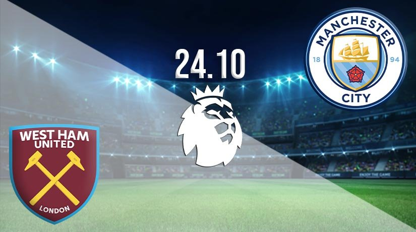 West Ham United vs Manchester City Prediction: Premier League Match on 24.10.2020