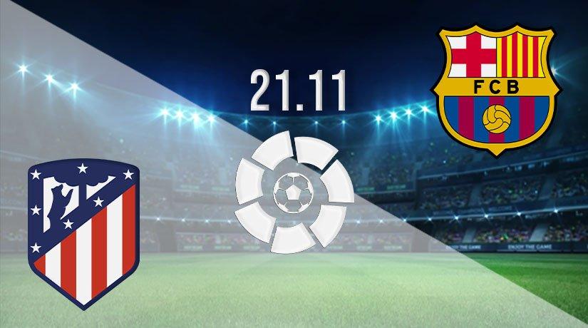 Atletico Madrid vs Barcelona Prediction: La Liga Match on 21.11.2020