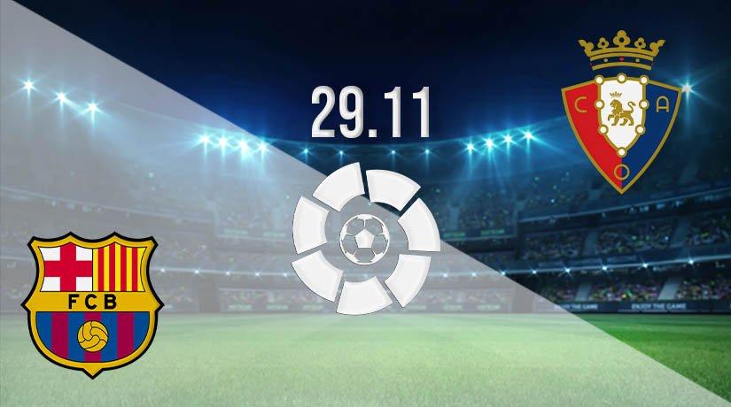 Barcelona vs Osasuna Prediction: La Liga Match on 29.11.2020