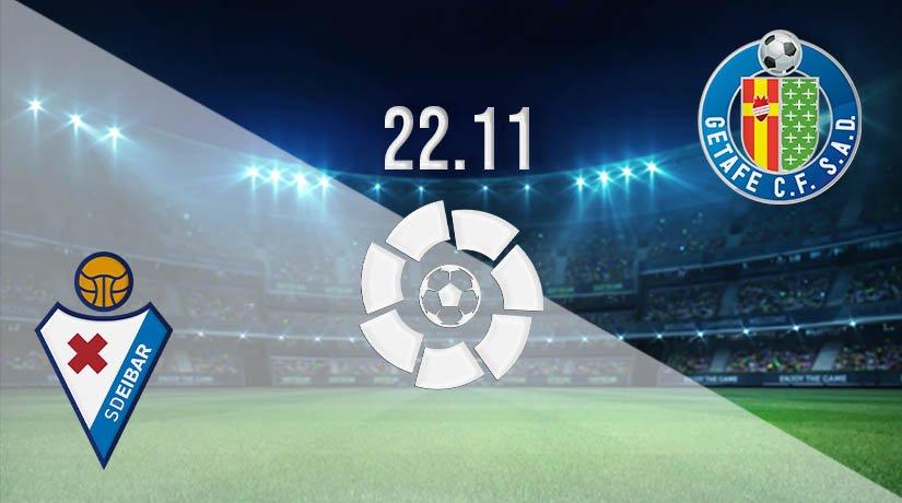 Eibar vs Getafe Prediction: La Liga Match on 22.11.2020