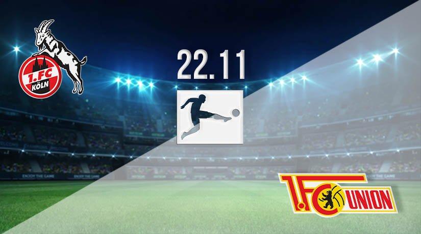 FC Köln vs Union Berlin Prediction: Bundesliga Match on 22.11.2020