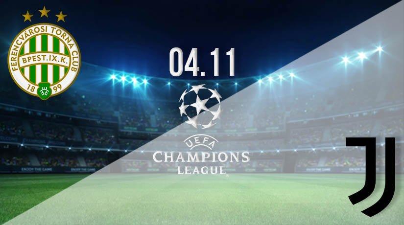 Ferencvaros vs Juventus Prediction: UEFA Champions League on 04.11.2020