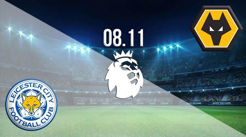 Leicester vs Wolves Prediction: Premier League Match on 08.11.2020